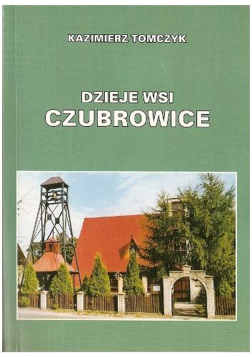 Dzieje wsi Czubrowice Kazimierz Tomczyk