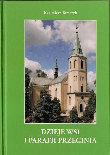 Dzieje wsi i parafii Przeginia Kazimierz Tomczyk