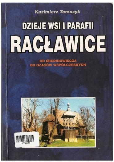 Dzieje wsi i parafii Racławice Kazimierz Tomczyk